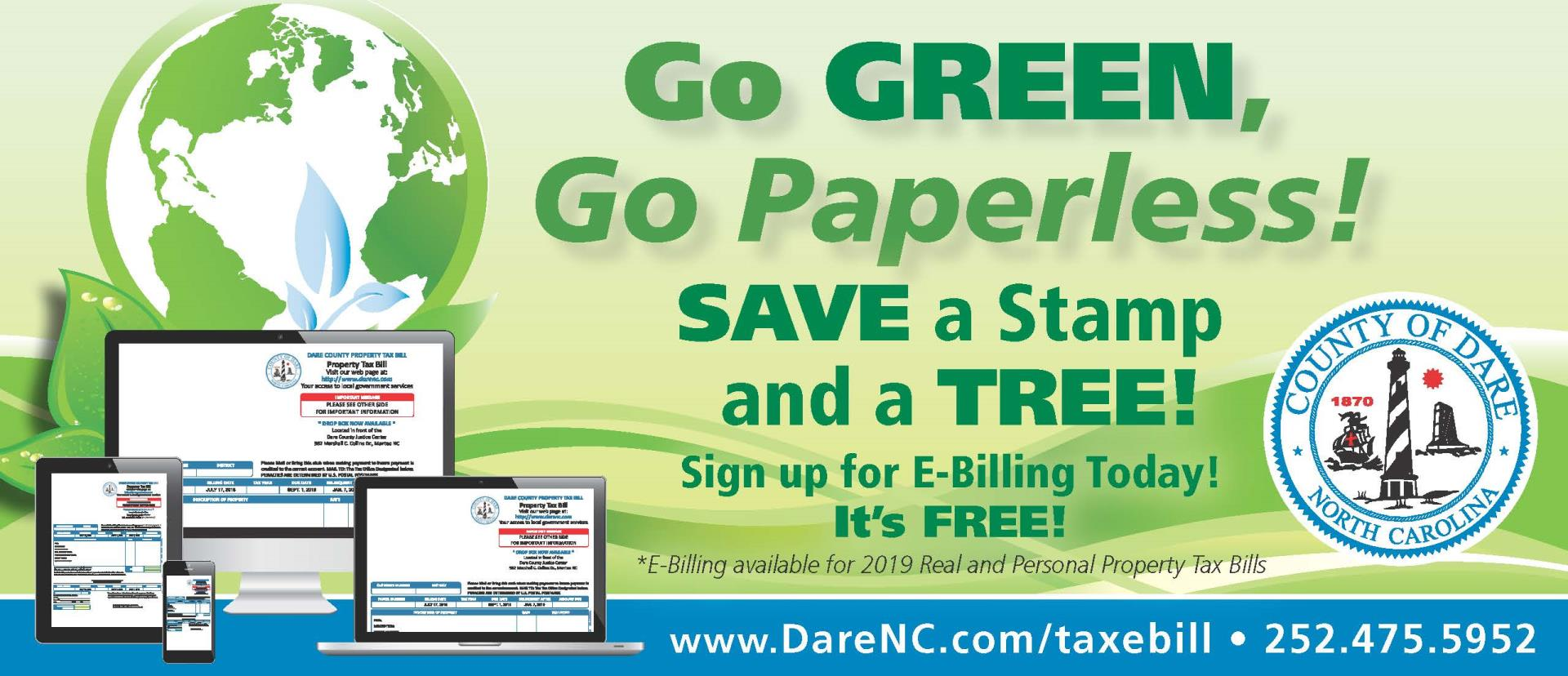 Go Green! Go Paperless! Save a Stamp and a Tree! Sign up for ebilling today! www.darenc.com/taxebill