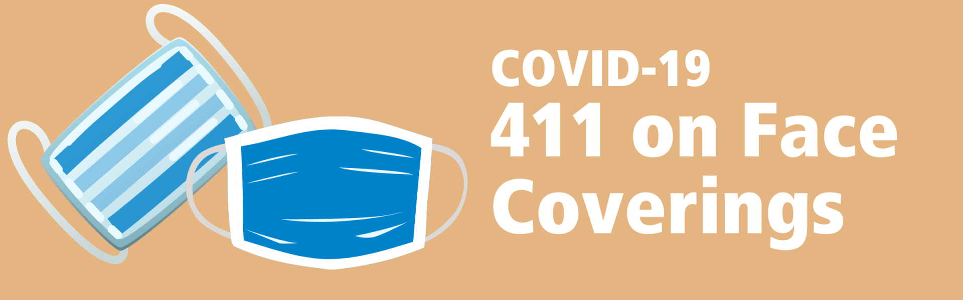 COVID-19  411 on Face Coverings