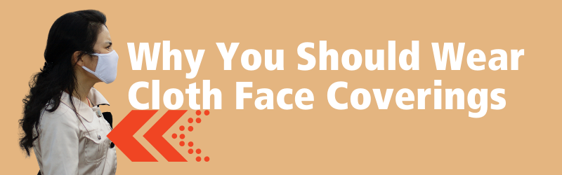 Why You Should Wear Cloth Face Coverings