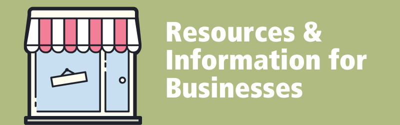 Resources & Information for Businesses