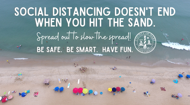 Social Distancing Doesn't End When You Hit the Sand. Spread out to slow the spread. Be safe. Be Smart. Have fun.